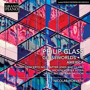 Philip Glass: Glassworlds Vol. 6