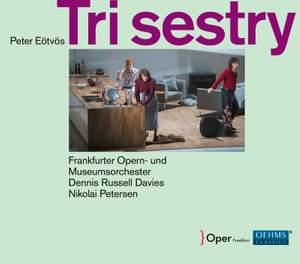 Peter Eötvös: Tri Sestry (Three Sisters)