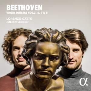 Beethoven: Violin Sonatas Nos. 3, 6, 7 & 8