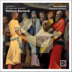 Bernardi: Lux Aeterna & Ein Salzburger Requiem Product Image