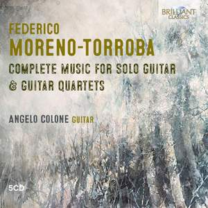 Moreno-Torroba: Complete Music for Solo Guitar & Guitar Quartets