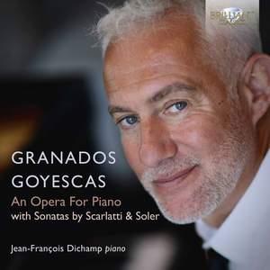 Granados: Goyescas - An Opera for Piano