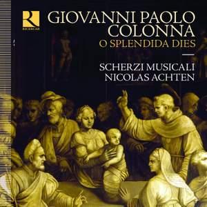 Giovanni Battista Colonna: O Splendida Dies