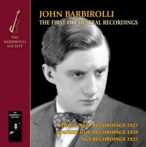 John Barbirolli - The First Orchestral Recordings