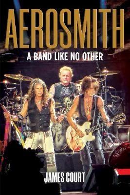 AEROSMITH: A Band Like No Other