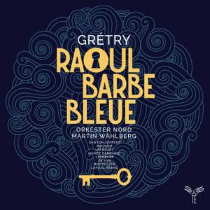 Grétry: Raoul Barbe Bleue Product Image