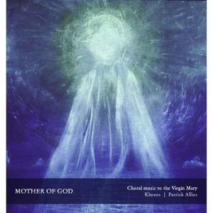 Mother of God – Choral Music To the Virgin Mary Product Image