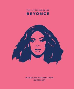 The Little Book of Beyonce: Words of Wisdom from Queen Bey
