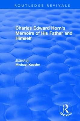 Charles Edward Horn's Memoirs of His Father and Himself (2003)