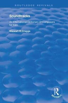 Soundtracks: International Dictionary of Composers of Music for Film
