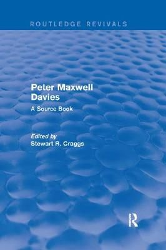 Peter Maxwell Davies: A Source Book