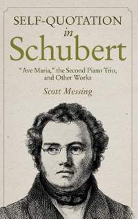 """Self-Quotation in Schubert - """"Ave Maria,"""" the Second Piano Trio, and Other Works"""