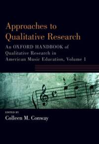 Approaches to Qualitative Research: An Oxford Handbook of Qualitative Research in American Music Education, Volume 1