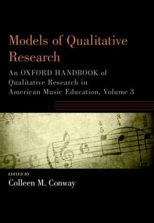 Models of Qualitative Research: An Oxford Handbook of Qualitative Research in American Music Education, Volume 3 Product Image