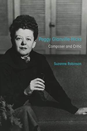 Peggy Glanville-Hicks: Composer and Critic