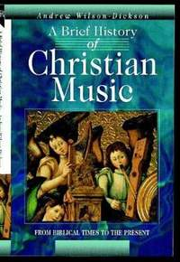 A Brief History of Christian Music: From biblical times to the present