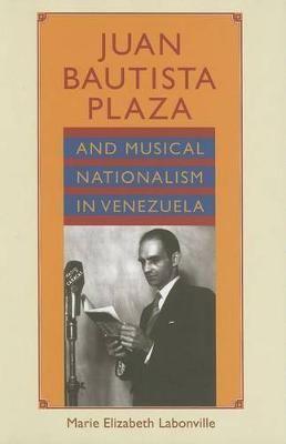 Juan Bautista Plaza and Musical Nationalism in Venezuela