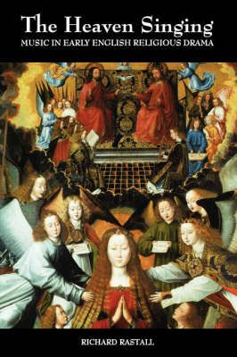 The Heaven Singing - Music in Early English Religious Drama I