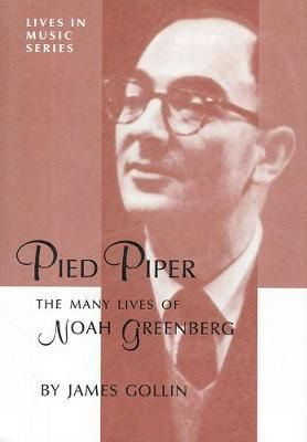 Pied Piper - The Many Lives of Noah Greenberg