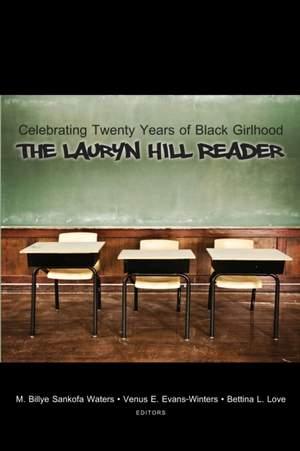 Celebrating Twenty Years of Black Girlhood: The Lauryn Hill Reader