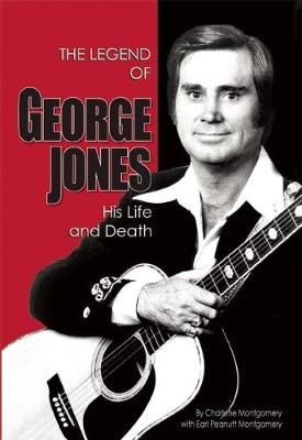 The Legend of George Jones: His Life and Death