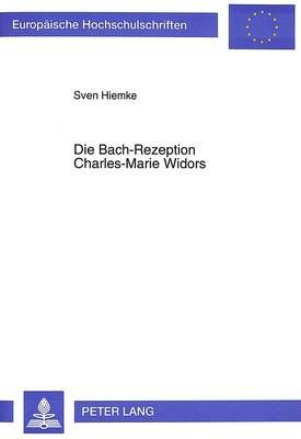 Die Bach-Rezeption Charles-Marie Widors