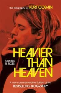 Heavier Than Heaven: The Biography of Kurt Cobain