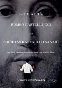 The Theatre of Romeo Castellucci and Societas Raffaello Sanzio: From Icon to Iconoclasm, From Word to Image, From Symbol to Allegory