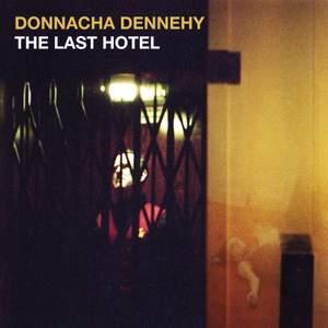 Donnacha Dennehy: The Last Hotel Product Image