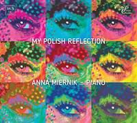 My Polish Reflection: Diverse Polish Piano Works