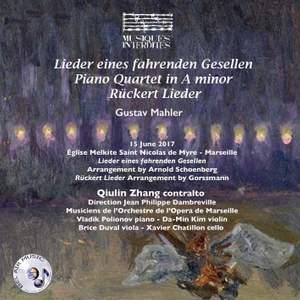 Mahler: Lieder eines fahrenden Gesellen, Rückert-Lieder and Piano Quartet