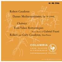Casadesus: 3 Danses méditerranéennes - Chabrier: 3 Valses romantiques - Fauré: Dolly Suite