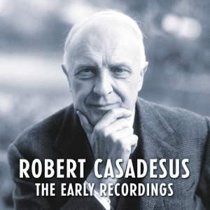 Robert Casadesus - The Early Recordings