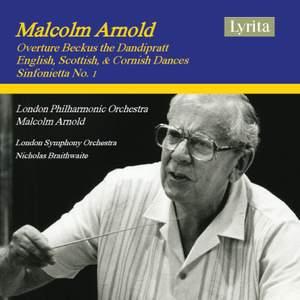Arnold: Beckus the Dandipratt, Dances & Sinfonietta No. 1