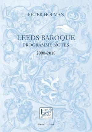 Leeds Baroque Programme Notes 2000-2018: Peter Holman