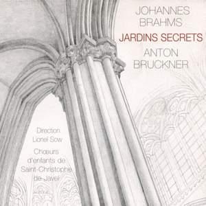 Brahms & Bruckner: Jardins secrets