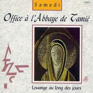 Office à l'Abbaye de Tamié: Samedi (Louange au long des jours)