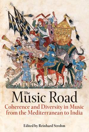 The Music Road: Coherence and Diversity in Music from the Mediterranean to India
