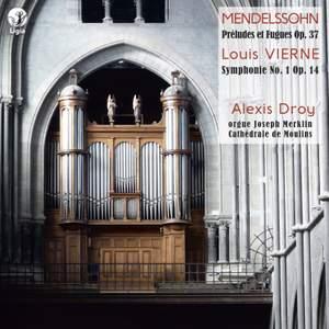 Mendelssohn: 3 Preludes and Fugues, Op. 37 - Vierne: Symphonie No. 1, Op. 14