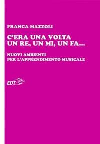 Franca Mazzoli: C'era Una Volta Un Re, Un Mi, Un Fa