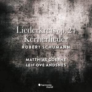 Schumann: Liederkreis Op. 24 & Kernerlieder, Op. 35
