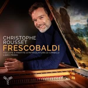 Frescobaldi: Toccate e partite d'intavolatura di cimbalo, libro primo