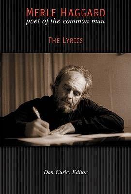 Merle Haggard: Poet of the Common Man : the Lyrics