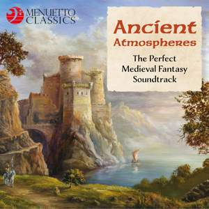 Ancient Atmospheres (The Perfect Medieval Fantasy Soundtrack)