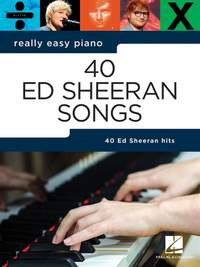 Really Easy Piano: 40 Ed Sheeran Songs