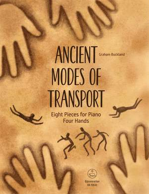 Buckland, Graham: Ancient Modes of Transport for Piano Four Hands (Piano Duet)