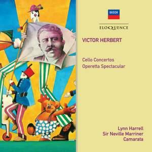 Herbert: Cello Concertos; Operetta Spectacular