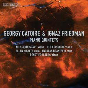 Georgy Catoire & Ignaz Friedman: Piano Quintets