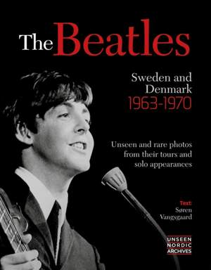 The Beatles: Sweden and Denmark 1963 - 1970 Product Image