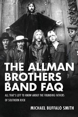 Allman Brothers Band FAQ: All That's Left to Know About the Founding Fathers of Southern Rock